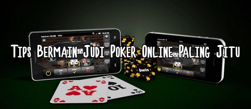 Tips Bermain Judi Poker Online Paling Jitu